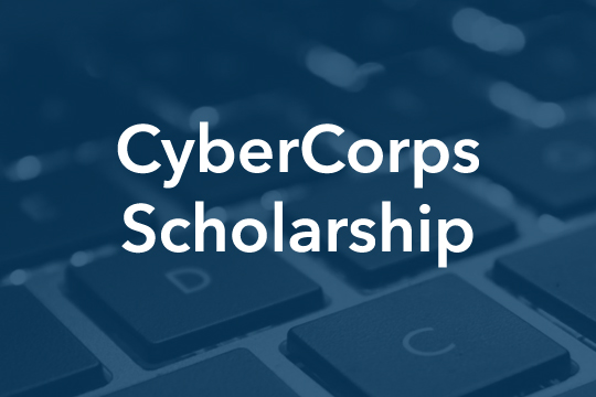 CyberCorps Scholarships